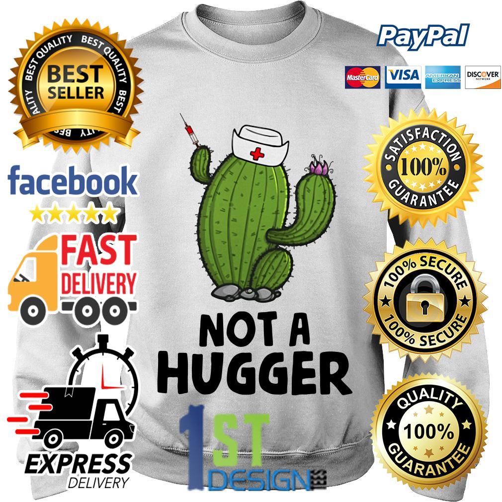 Nurse cactus nurse not a hugger Sweater