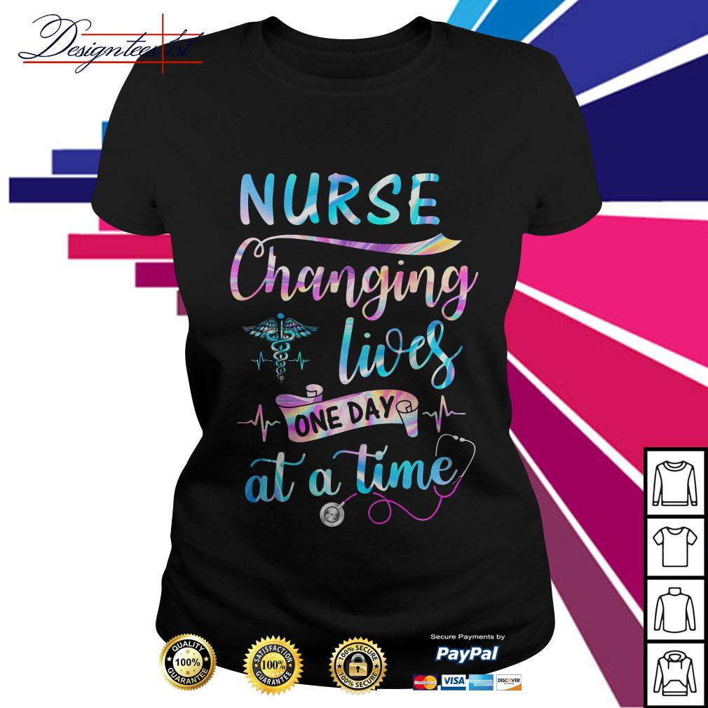 Nurse changing lives one day at a time Ladies Tee