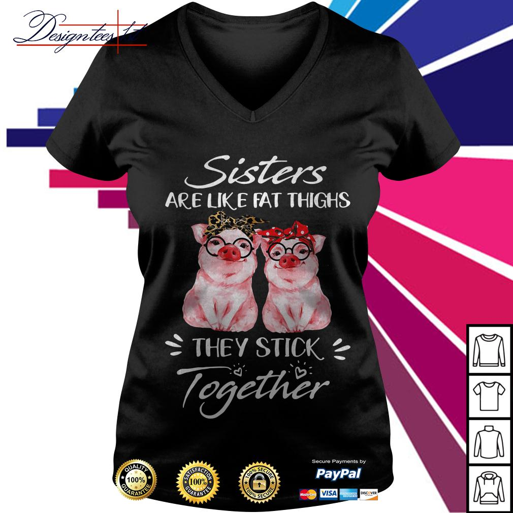Pig sisters are like fat thighs they always stick together V-neck T-shirt