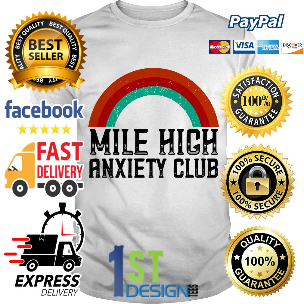 Rainbow mile high anxiety club shirt