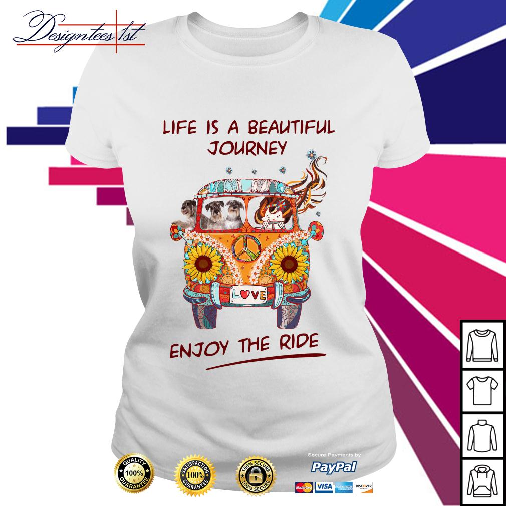 Schnauzers life is a beautiful journey enjoy the ride Ladies Tee