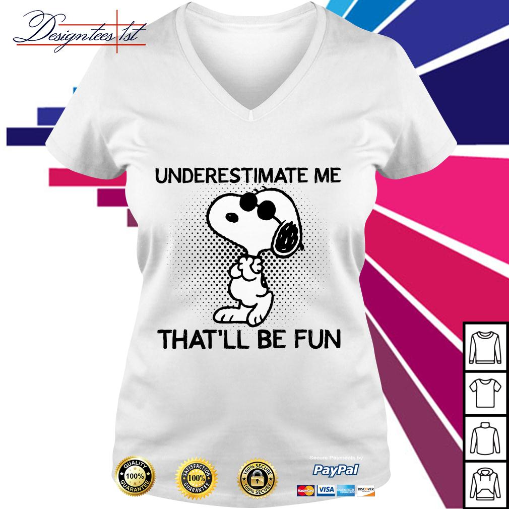 Snoopy underestimate me that'll be fun V-neck T-shirt