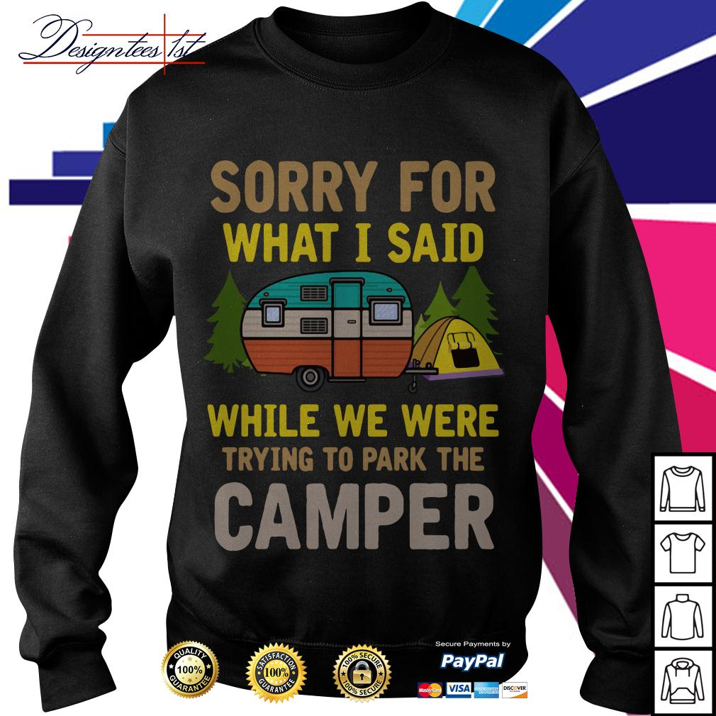 Sorry for what I said while we were trying to park the camper Sweater