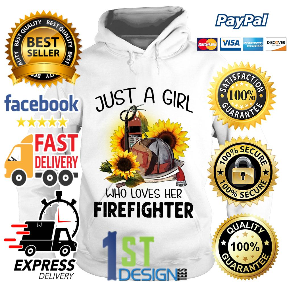 Sunflower just a girl who loves her Firefighter Hoodie