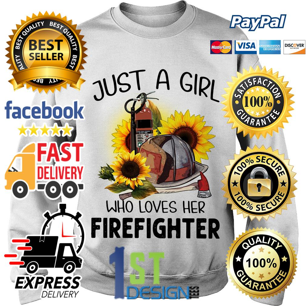 Sunflower just a girl who loves her Firefighter Sweater