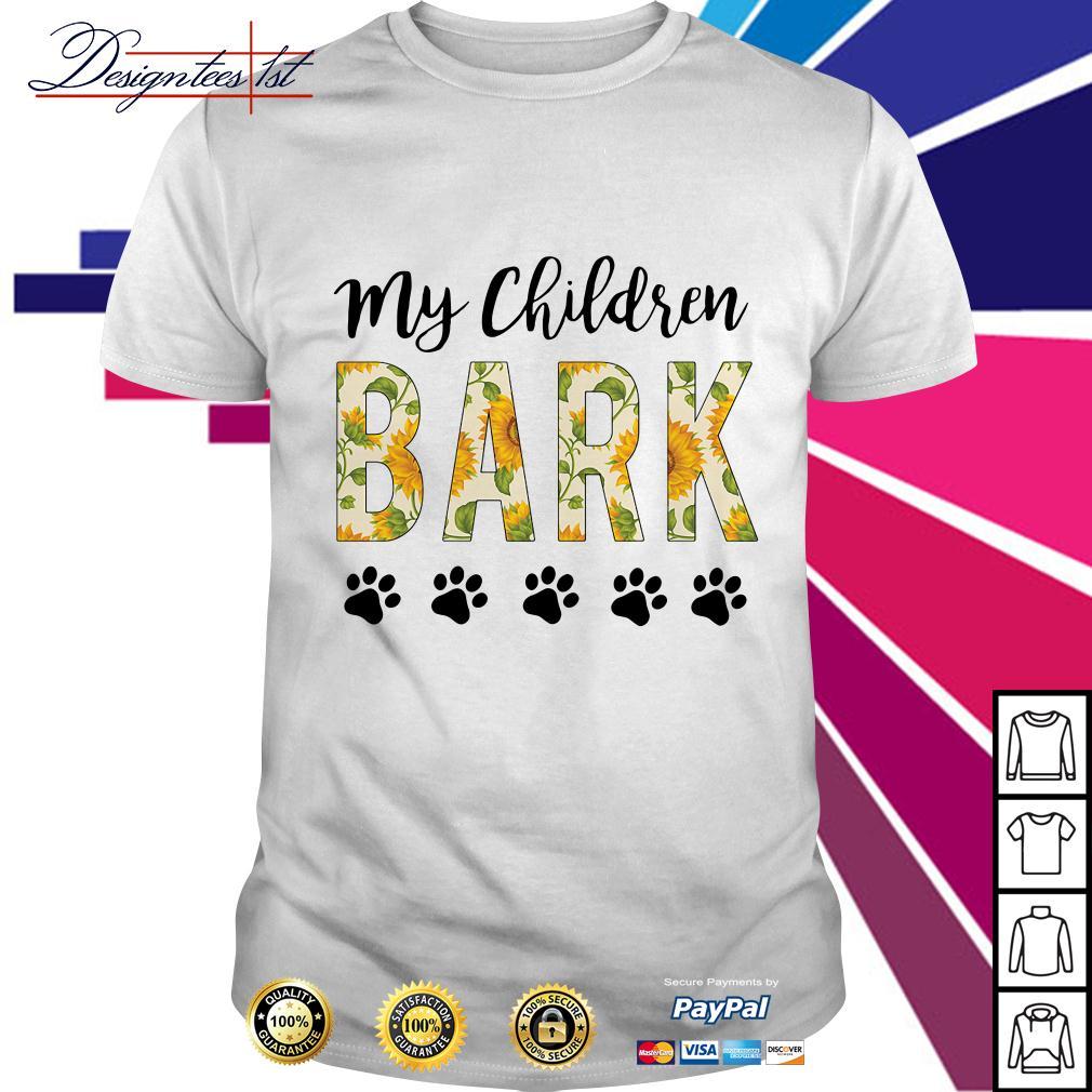Sunflower my children bark paw dog shirt