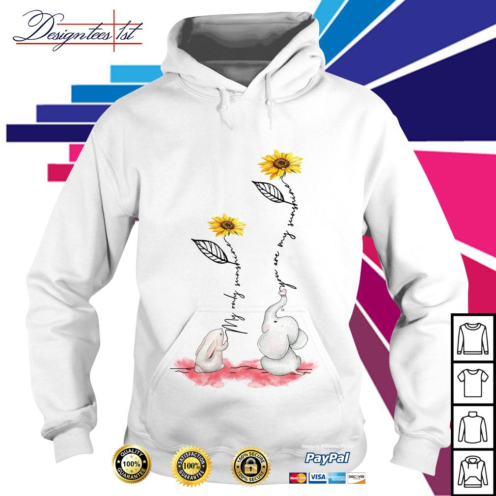 Sunflower rabbit my only sunshine elephant you are my sunshine Hoodie