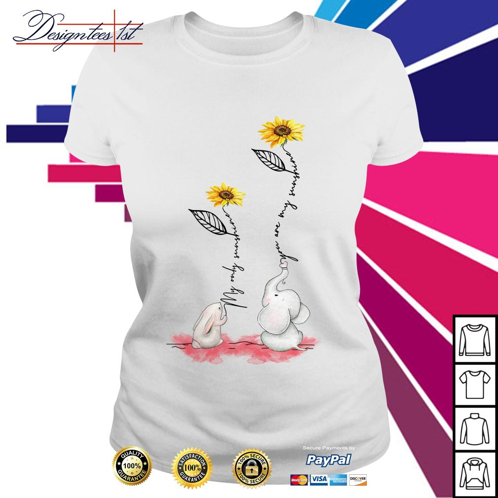 Sunflower rabbit my only sunshine elephant you are my sunshine Ladies Tee