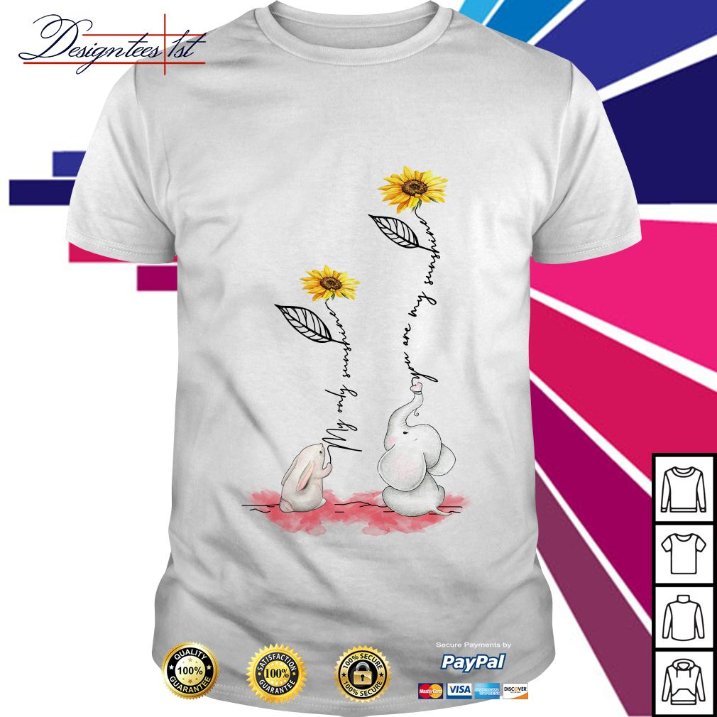 Sunflower rabbit my only sunshine elephant you are my sunshine shirt