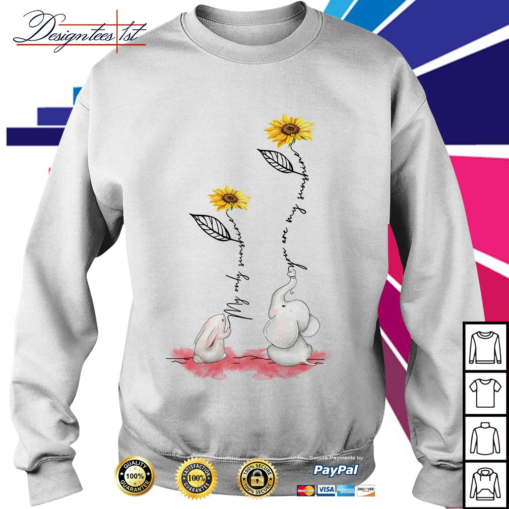 Sunflower rabbit my only sunshine elephant you are my sunshine Sweater