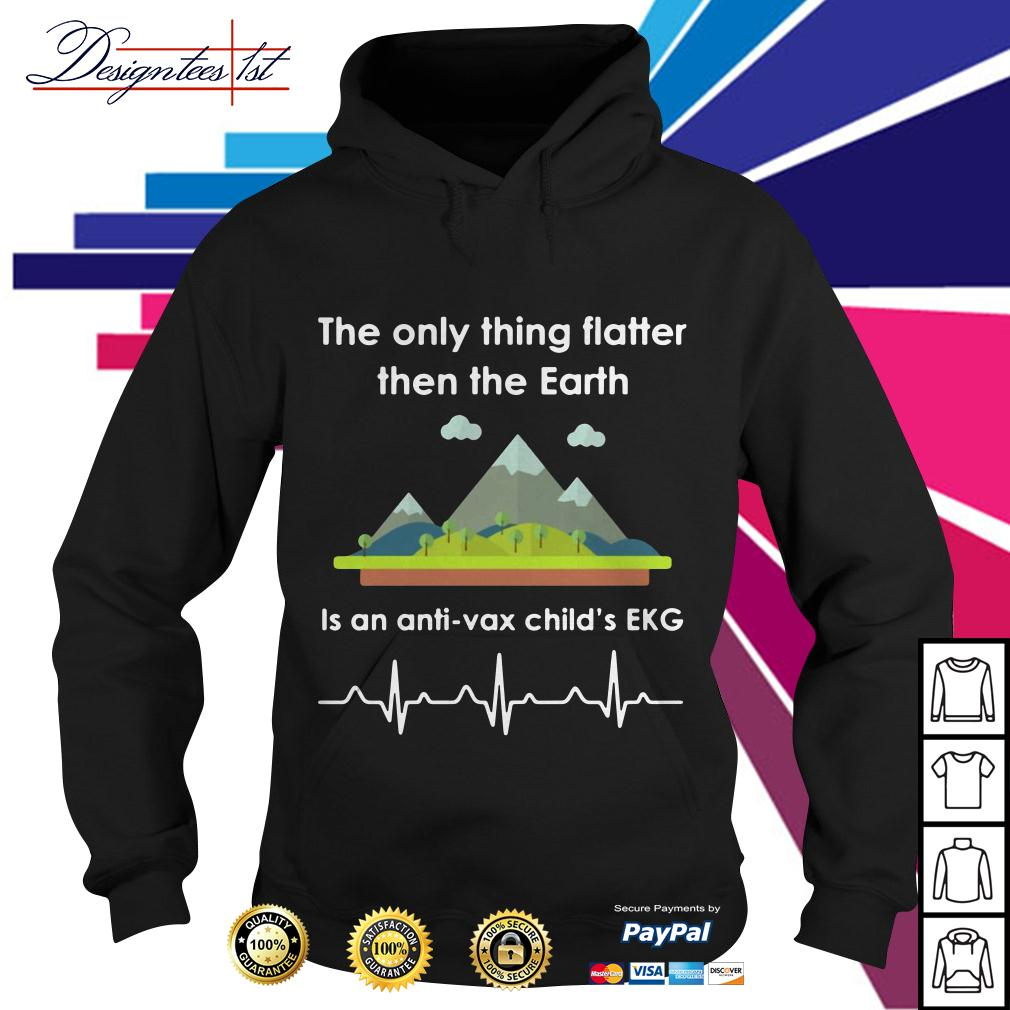 The only thing flatter then the Earth is an anti-vax child's EKG Hoodie