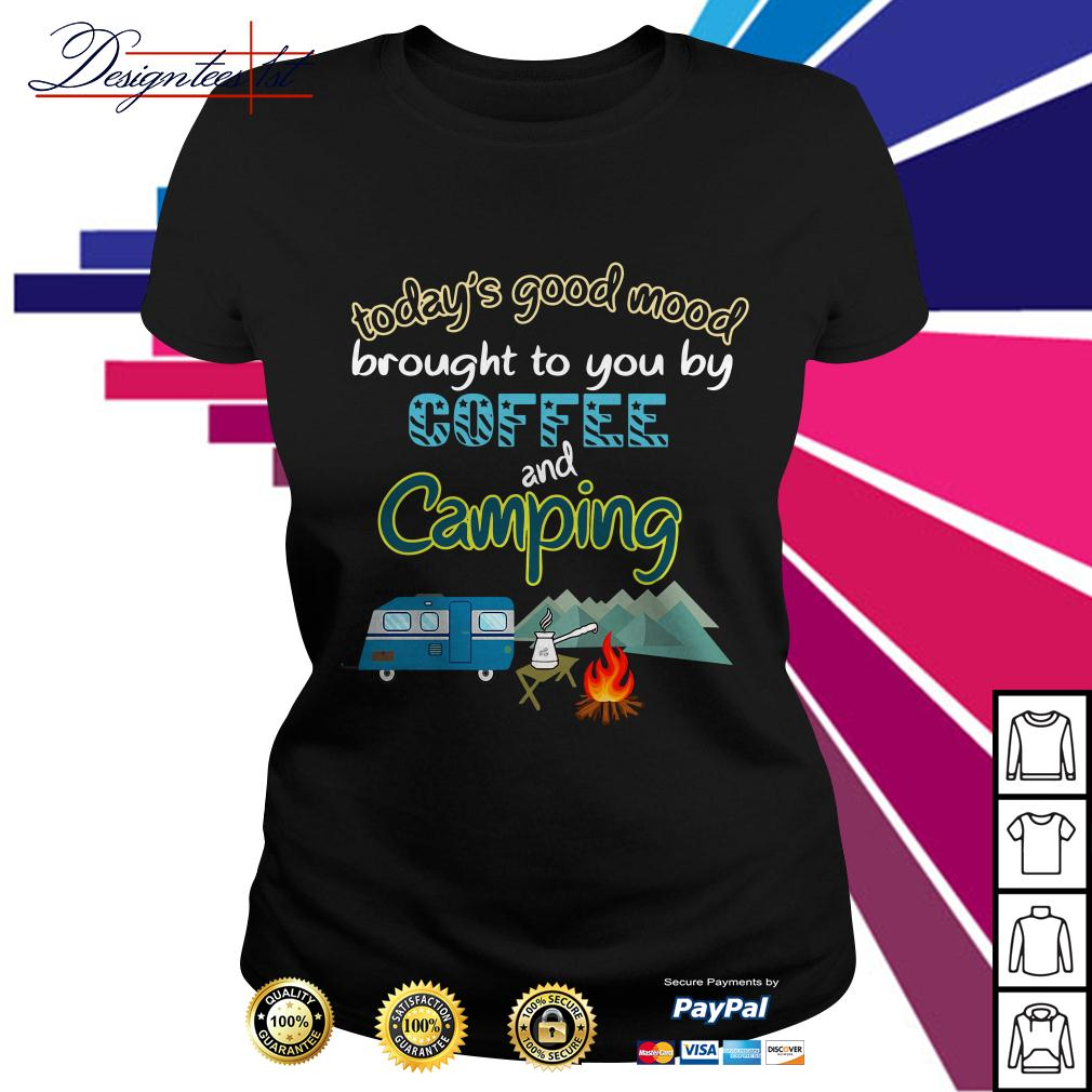 Today's good mood brought to you by coffee and camping Ladies Tee