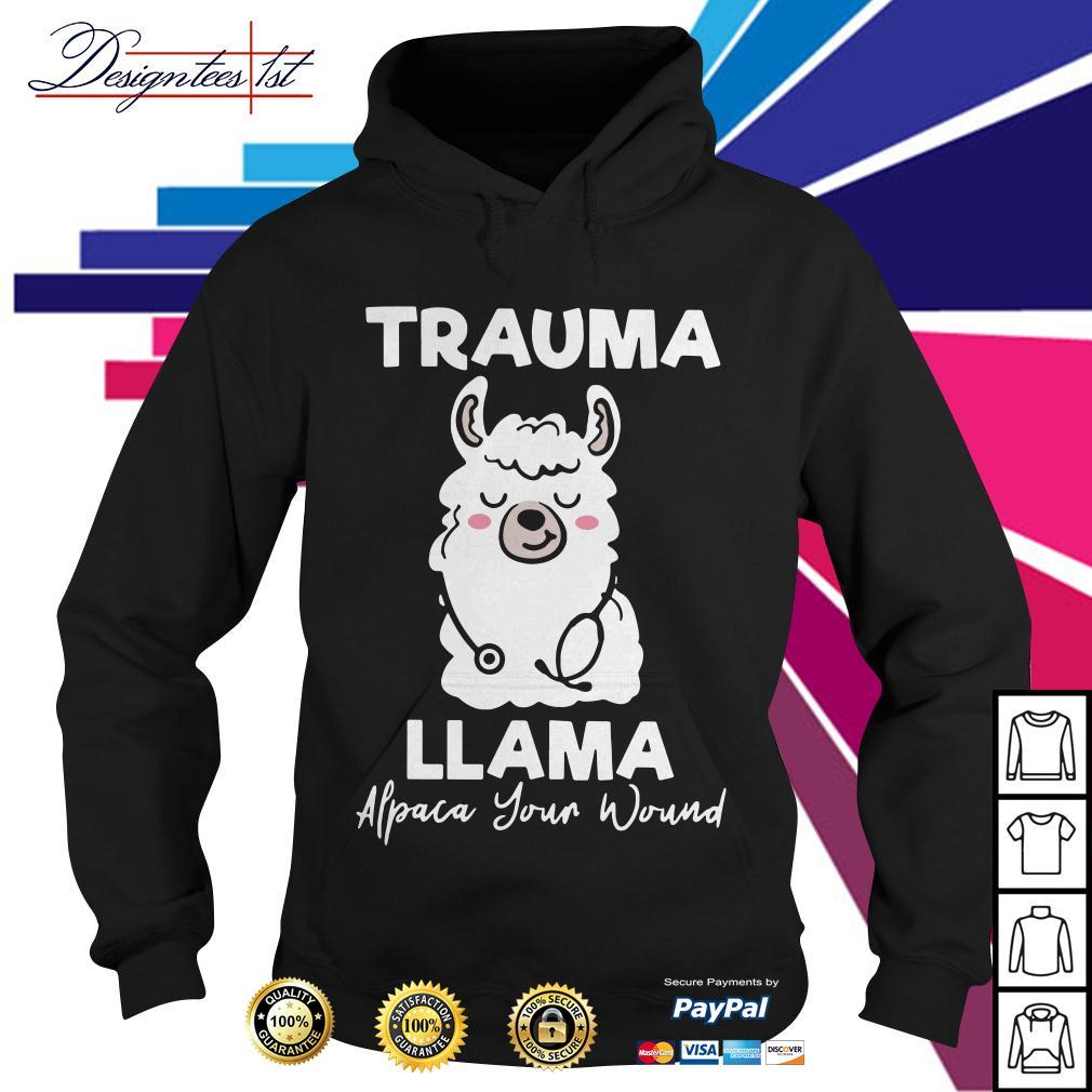 Trauma Llama Alpaca your wound Hoodie