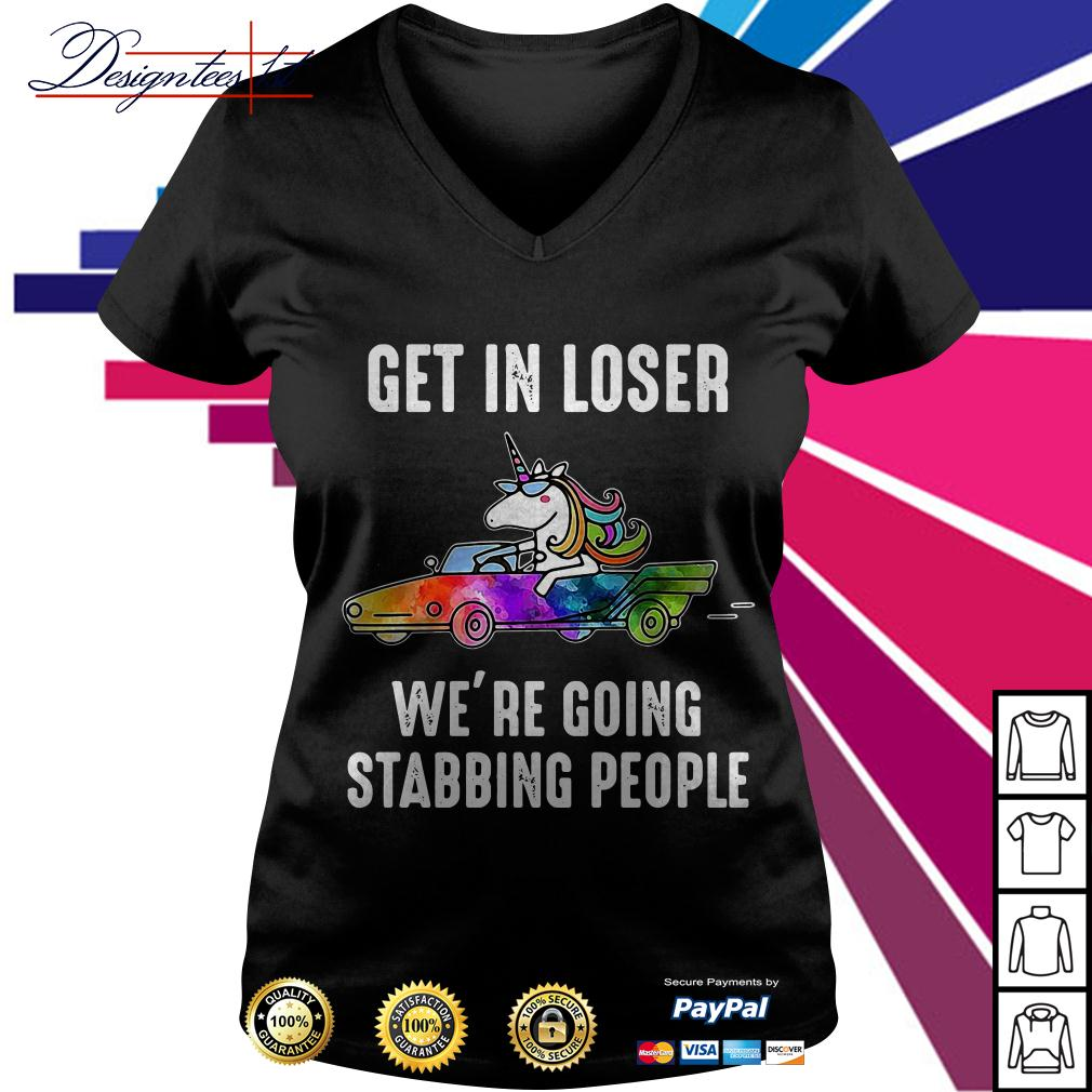 Unicorn get in loser we're going stabbing people V-neck T-shirt