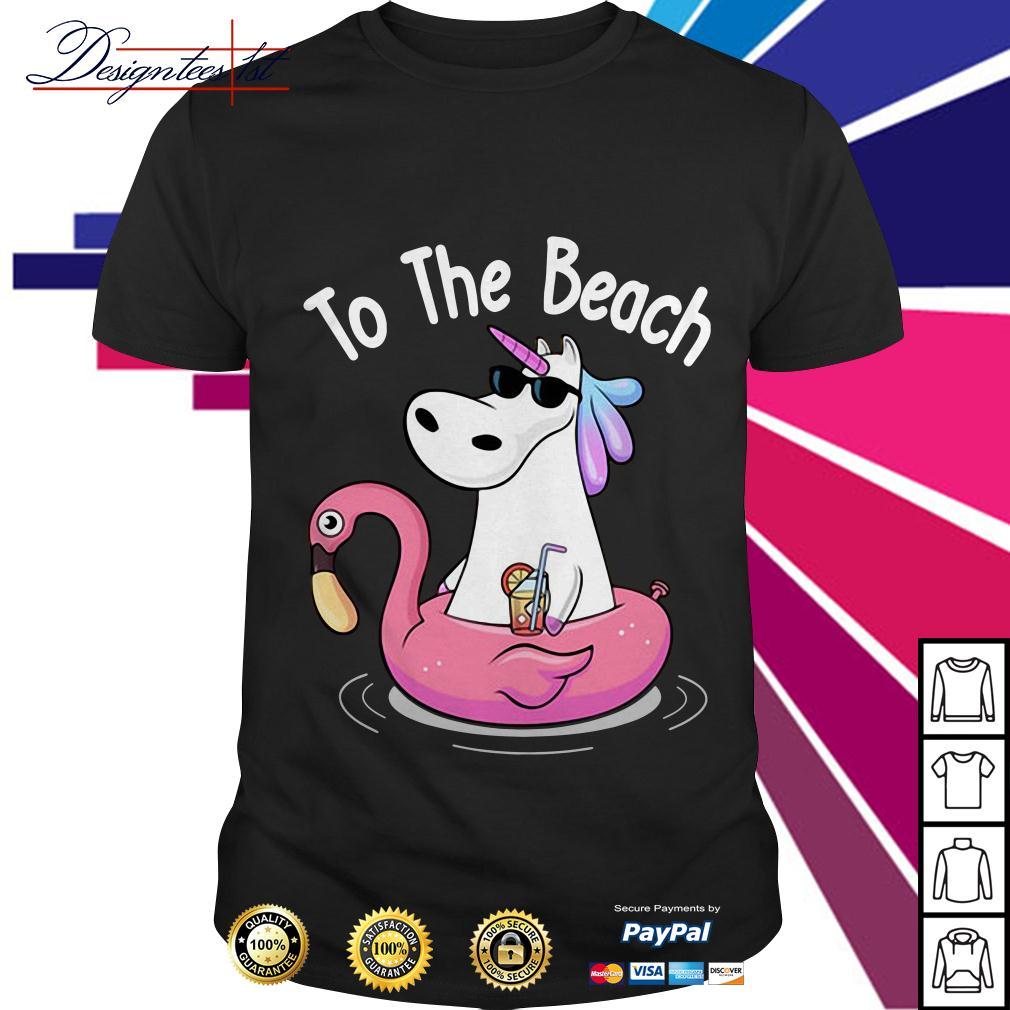 Unicorn to the beach shirt