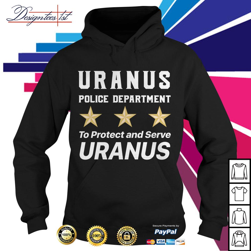 Uranus police department to protect and serve Uranus Hoodie