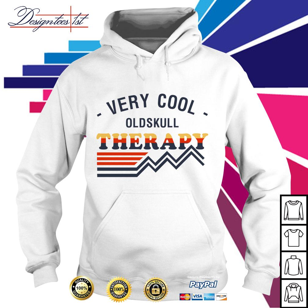 Very cool oldskull therapy Hoodie