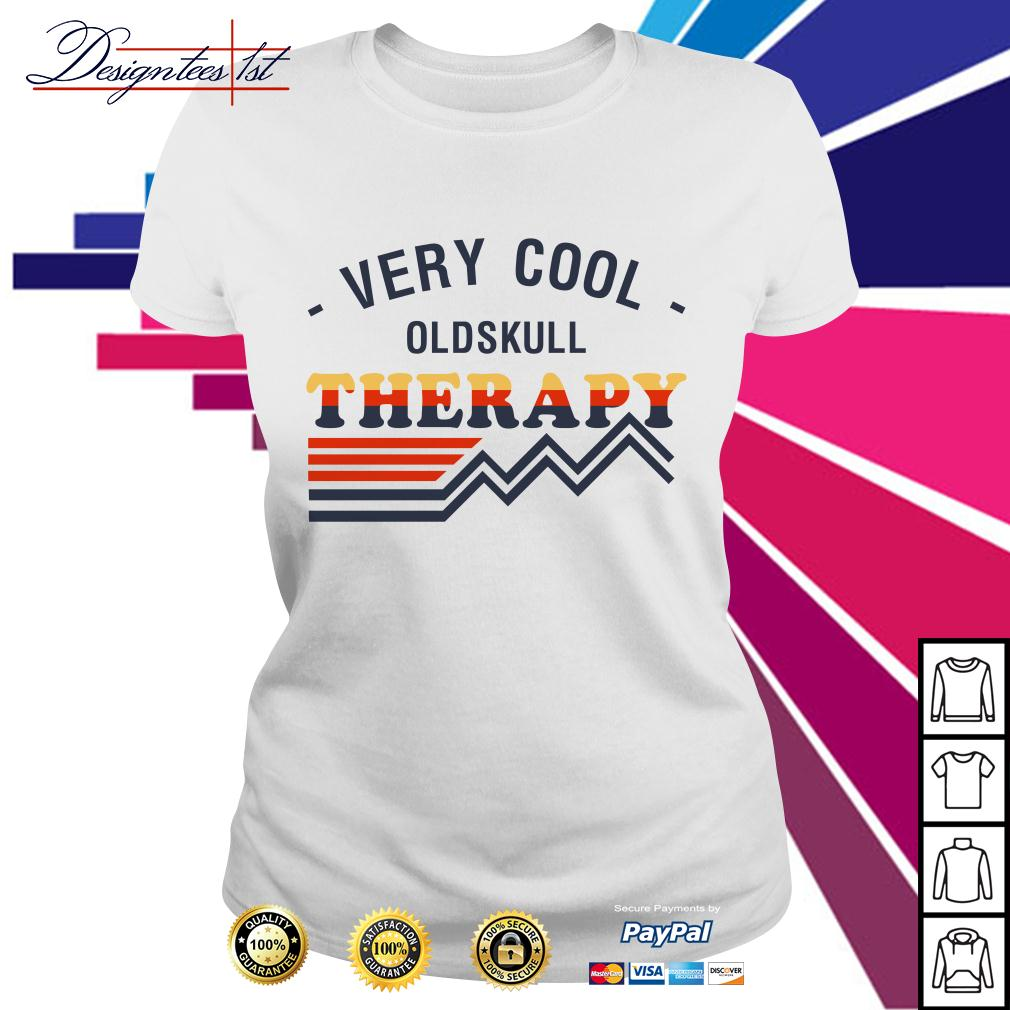Very cool oldskull therapy Ladies Tee