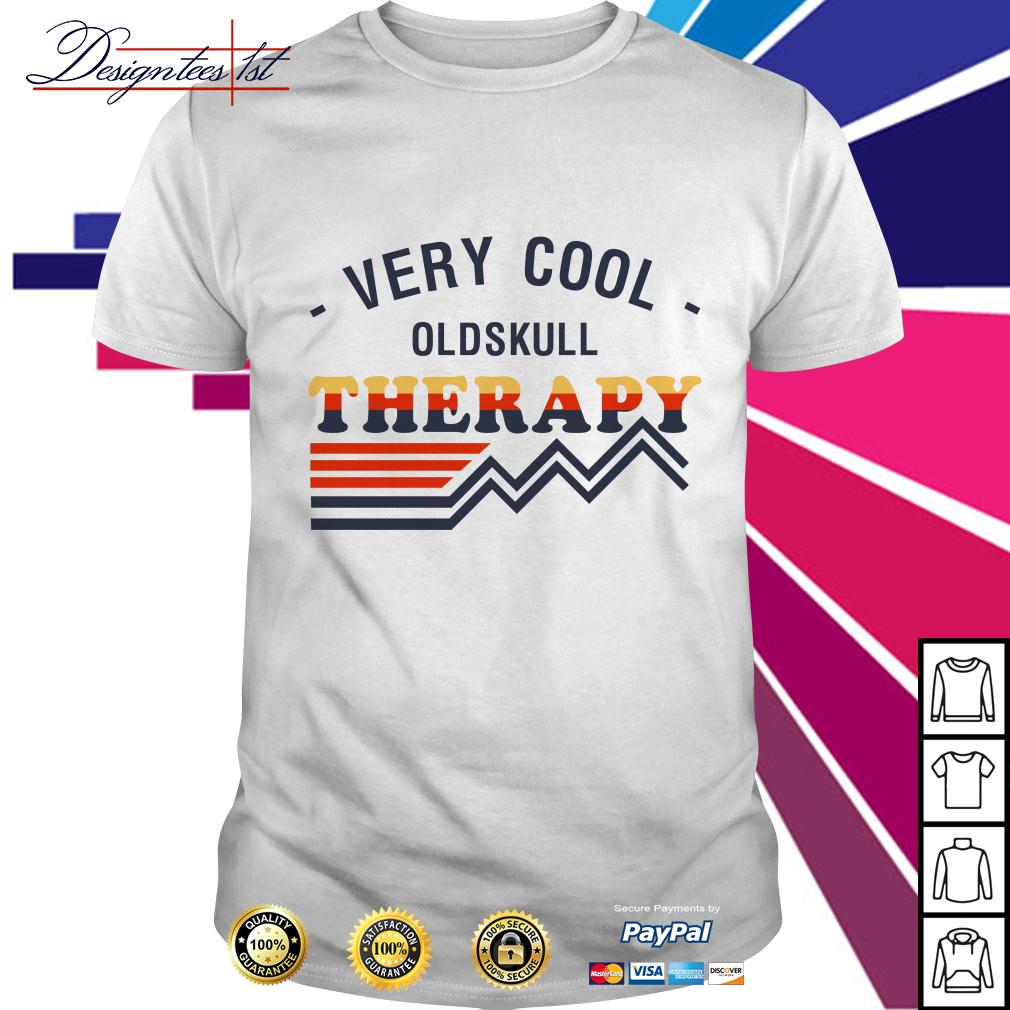 Very cool oldskull therapy shirt
