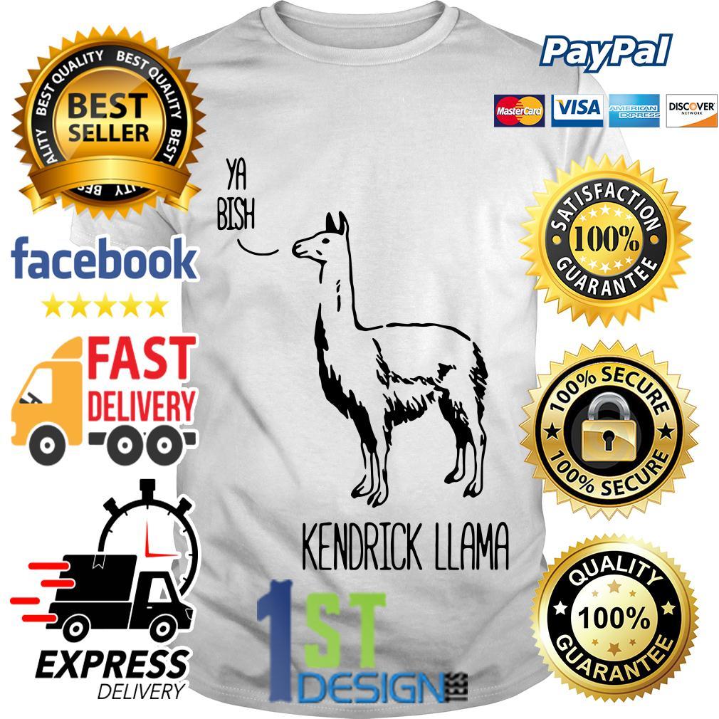 Ya Bish Kendrick Llama shirt