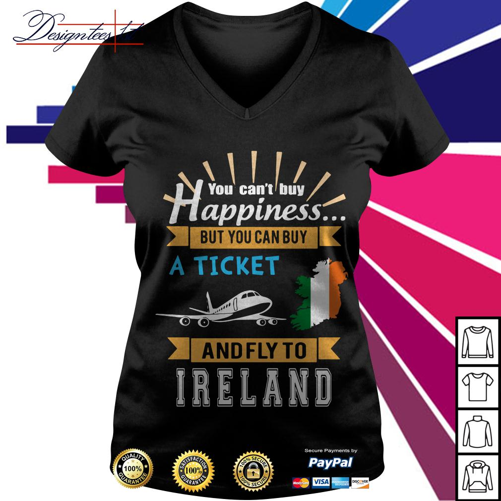You can't buy happiness a ticket and fly to Ireland V-neck T-shirt