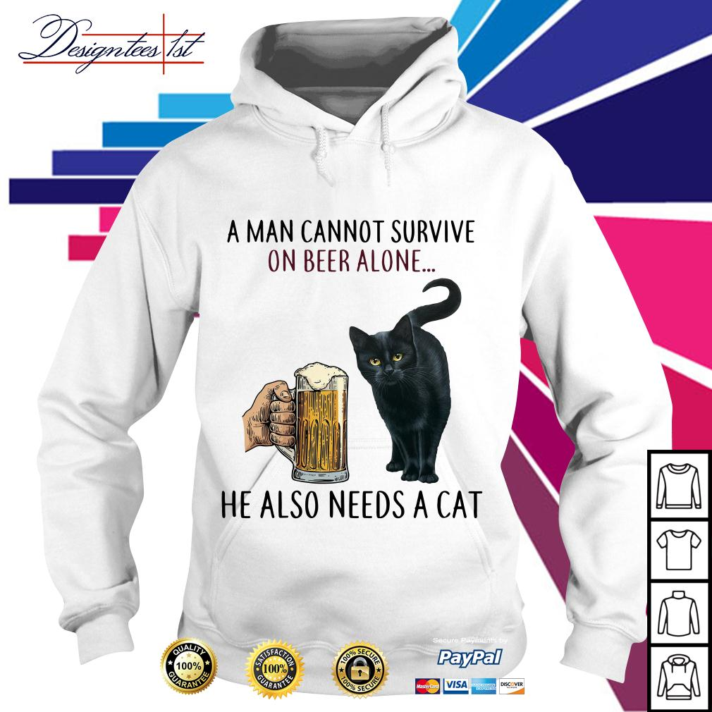 A man cannot survive on beer alone he also needs a cat Hoodie