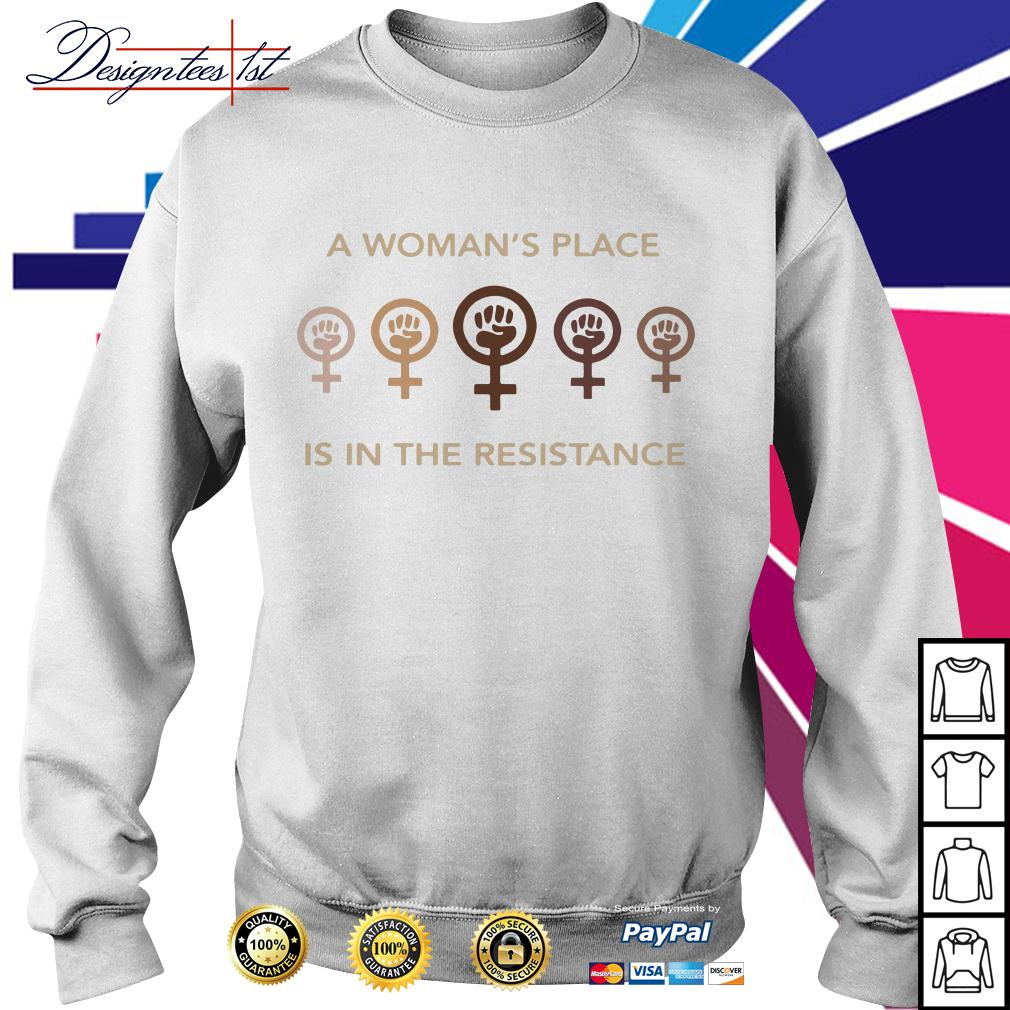 A woman's place is in the resistance Sweater