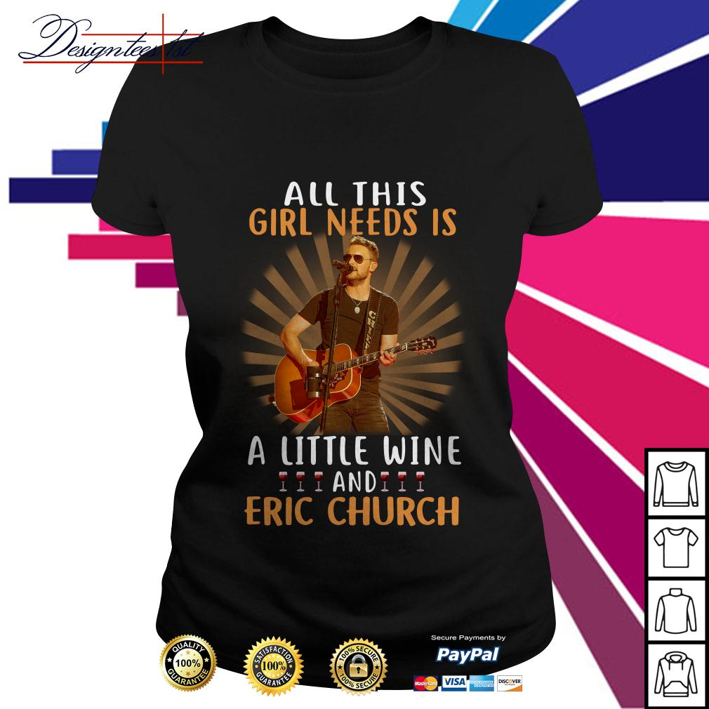 All this girl needs is a little wine and Eric Church Ladies Tee