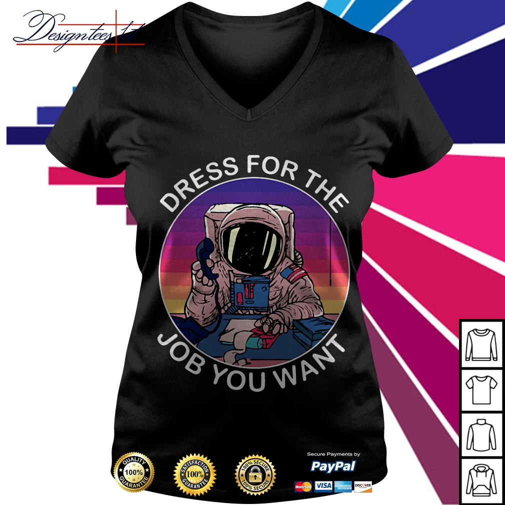 Astronaut space dress for the job you want V-neck T-shirt