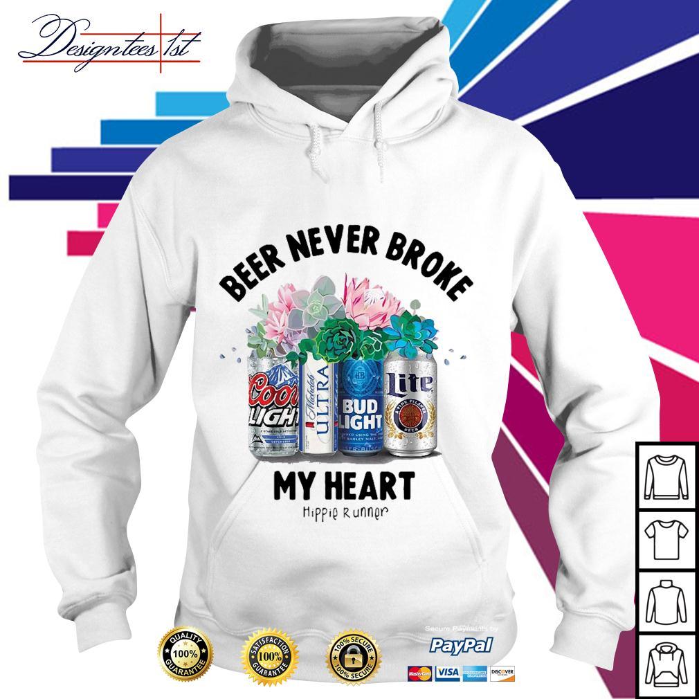 Beer never broke my heart hippie runner Hoodie