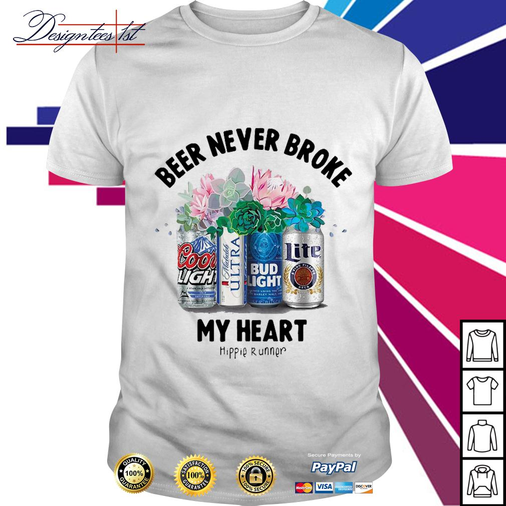 Beer never broke my heart hippie runner shirt