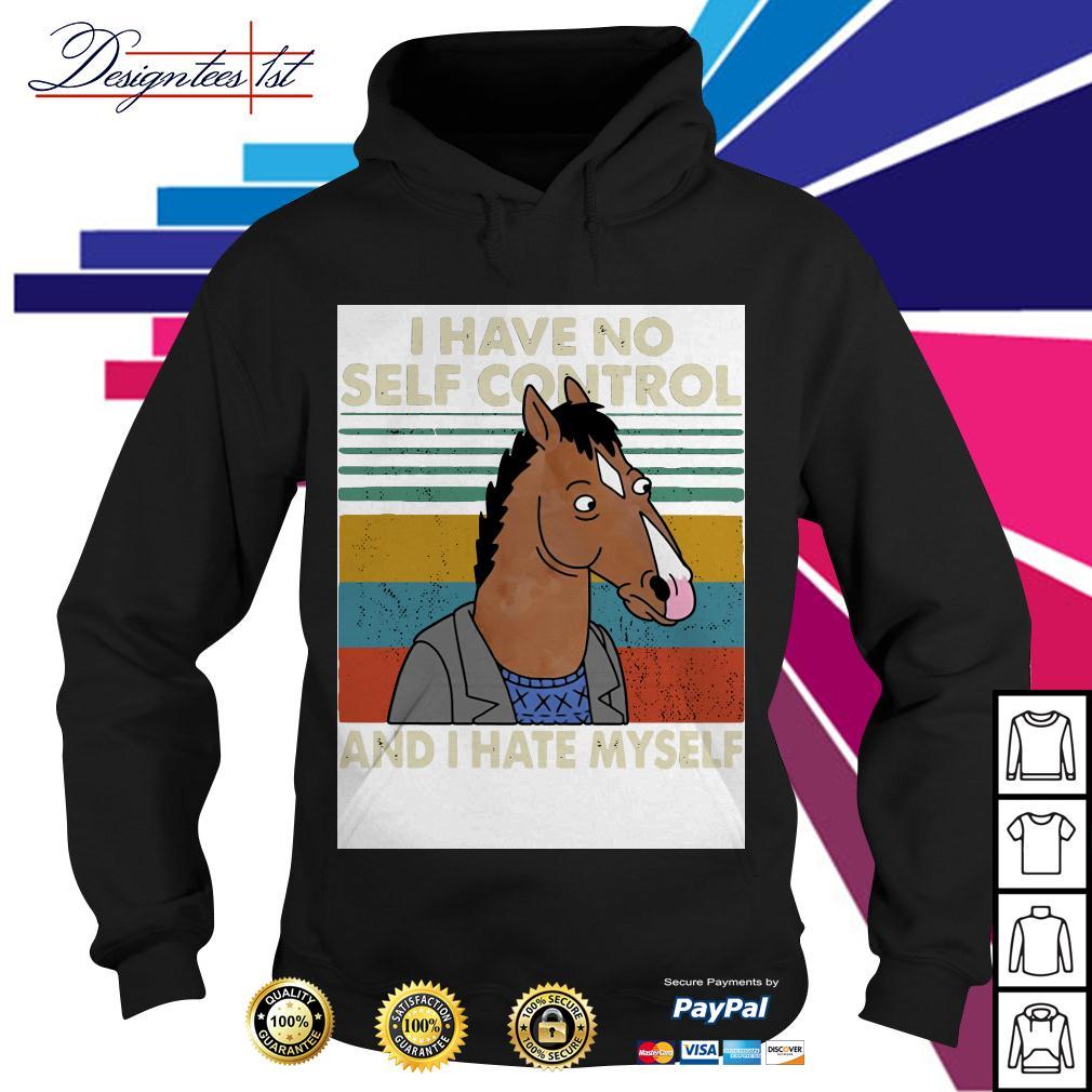 Bojack Horseman I have no self control and I hate myself vintage Hoodie