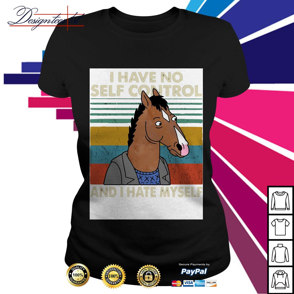 Bojack Horseman I have no self control and I hate myself vintage Ladies Tee