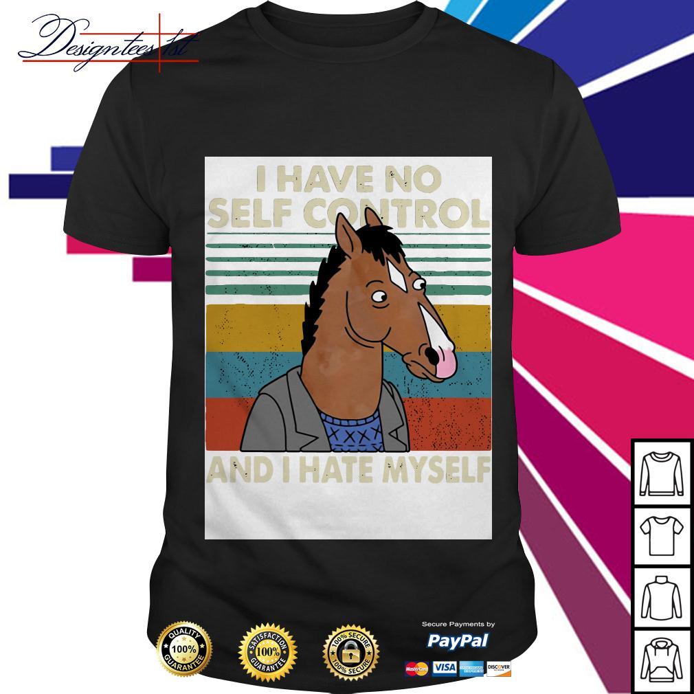 Bojack Horseman I have no self control and I hate myself vintage shirt