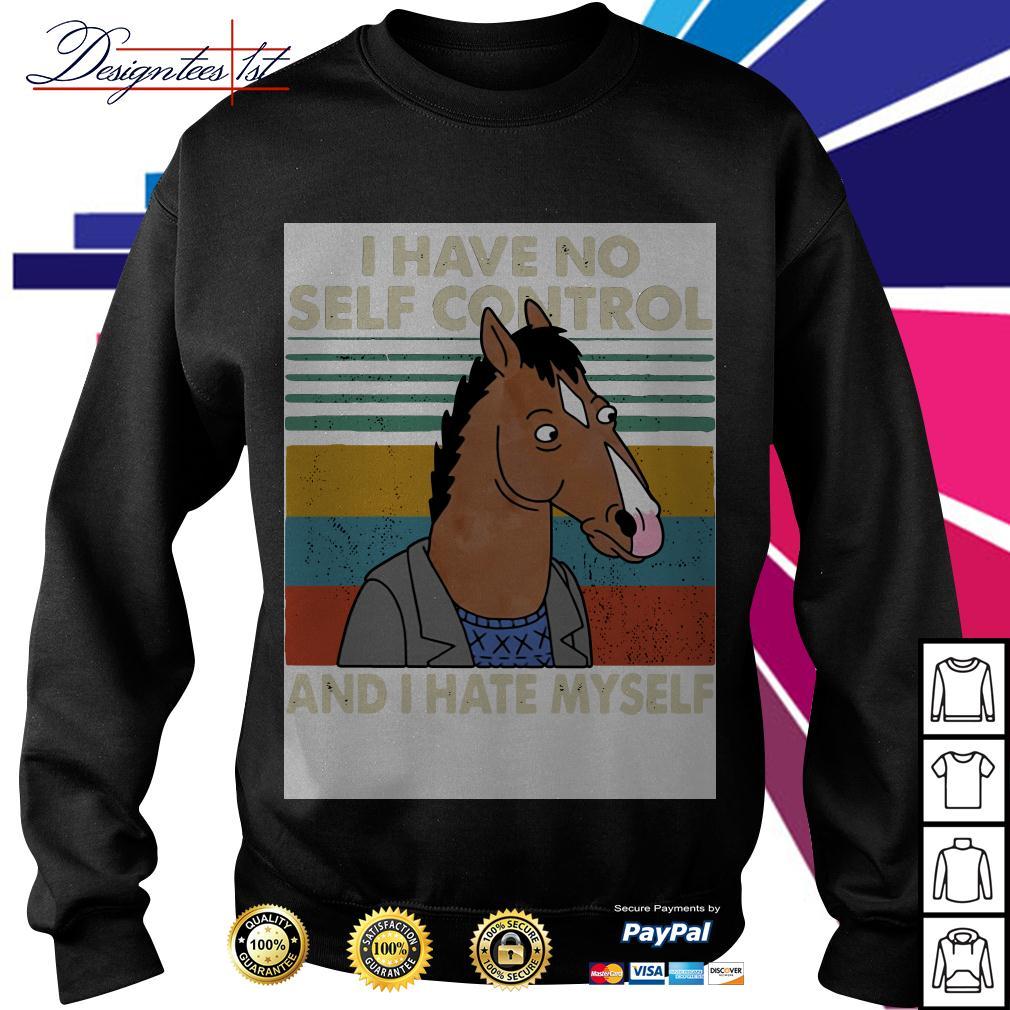 Bojack Horseman I have no self control and I hate myself vintage Sweater