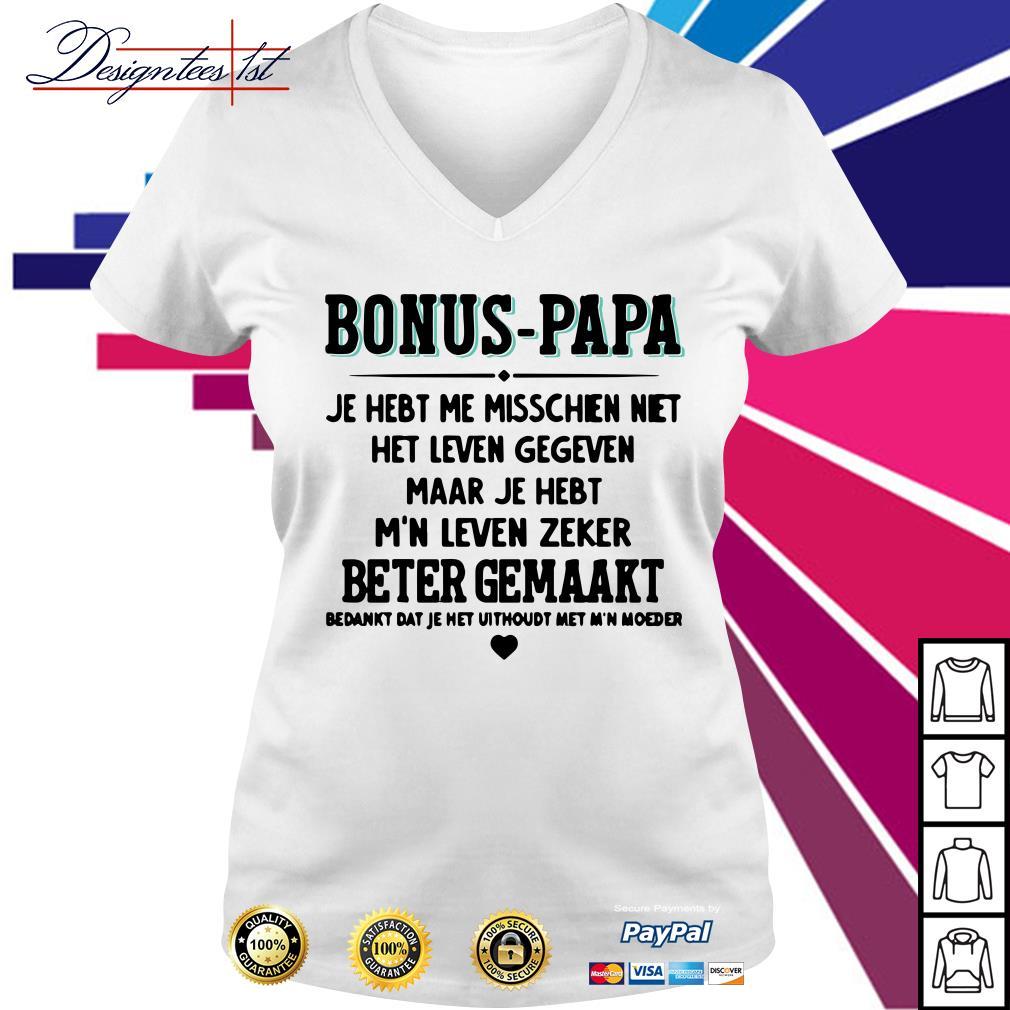 Bonus papa je hebt me misschien niet het leven gegeven maar je V-neck t-shirt