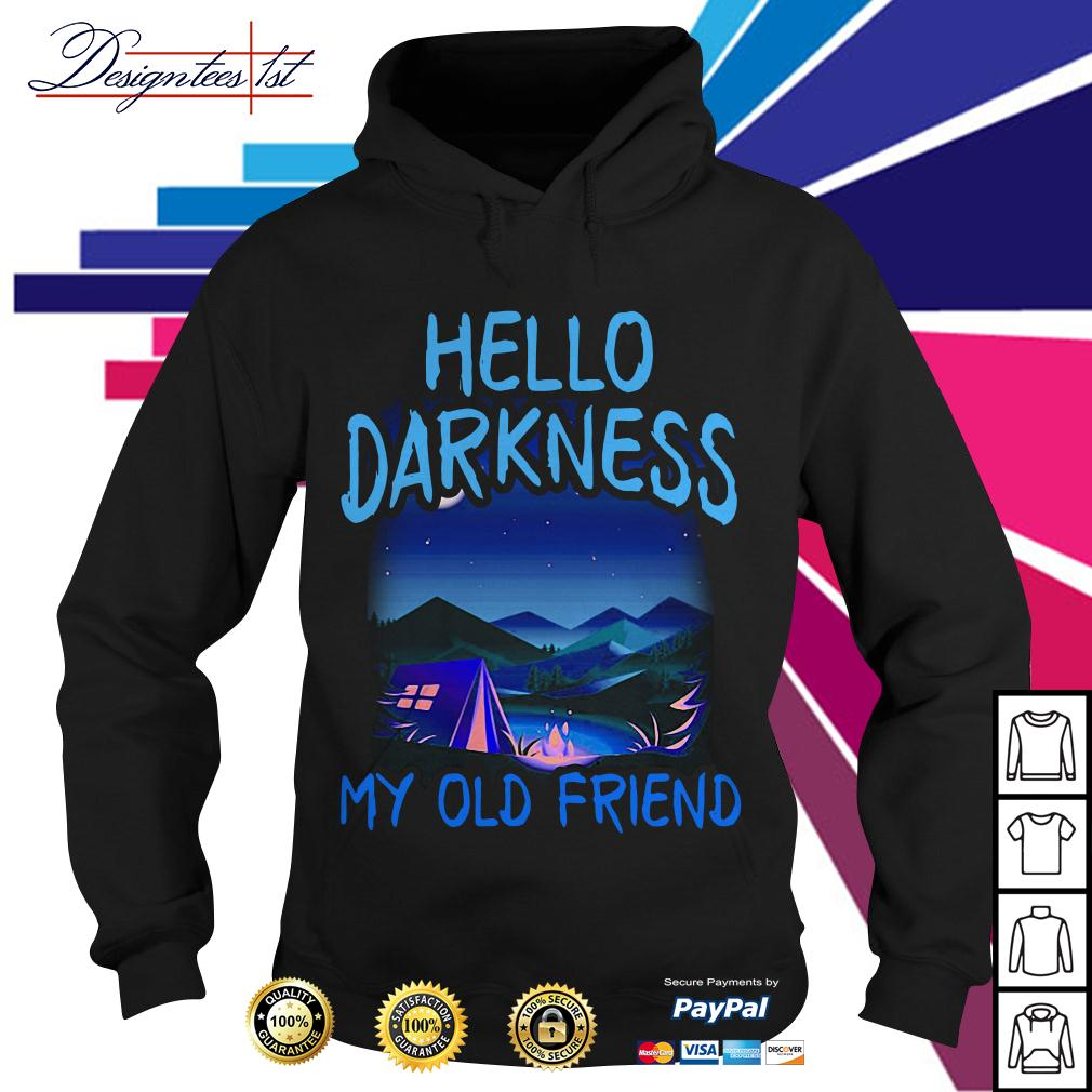 Camping Hello darkness my old friend Hoodie
