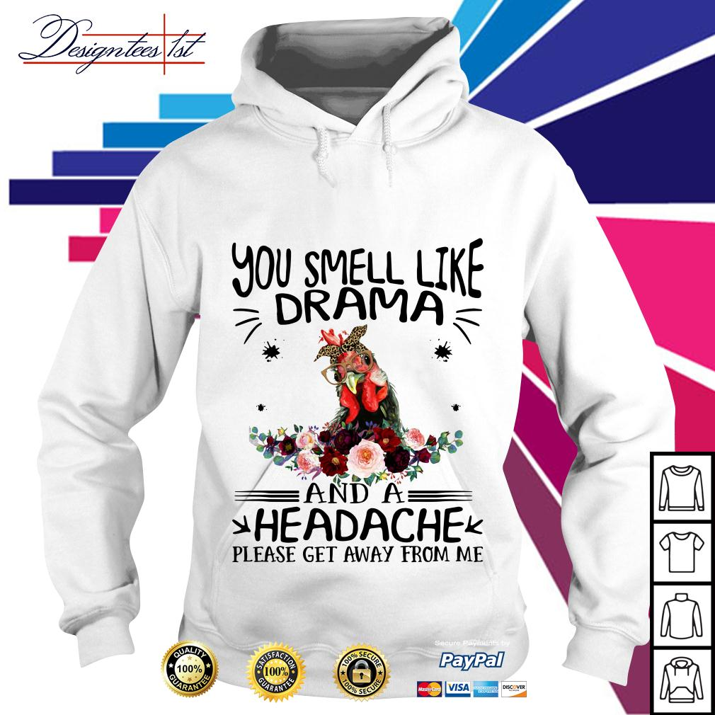 Chicken floral you smell like drama and a headache please get away Hoodie