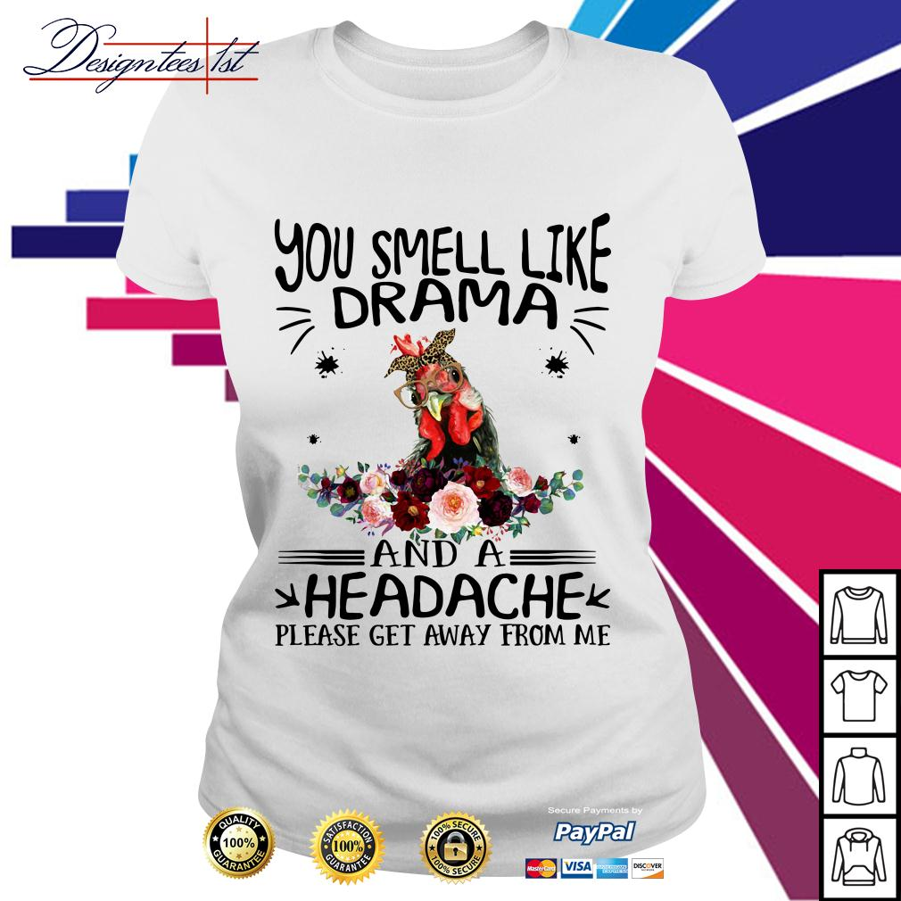 Chicken floral you smell like drama and a headache please get away Ladies Tee