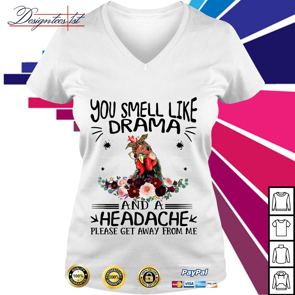 Chicken floral you smell like drama and a headache please get away V-neck T-shirt