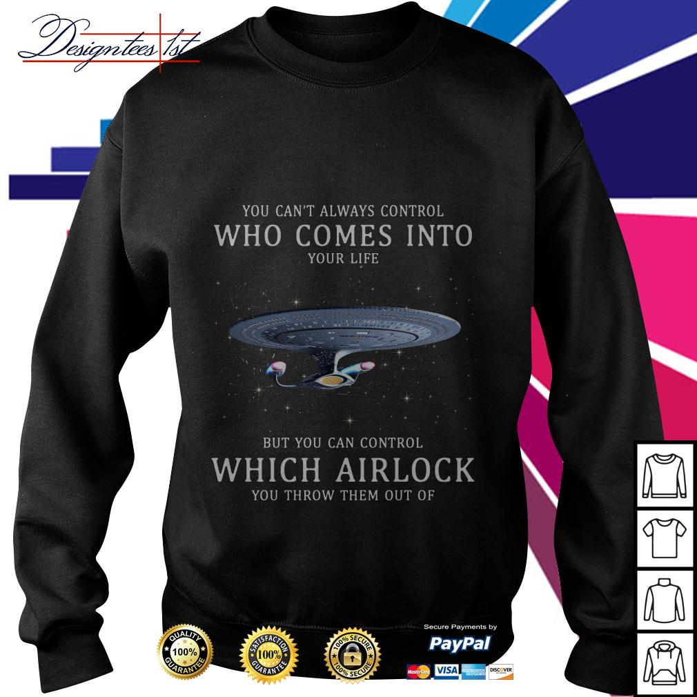 Control who comes into your life but you can control which airlock Sweater