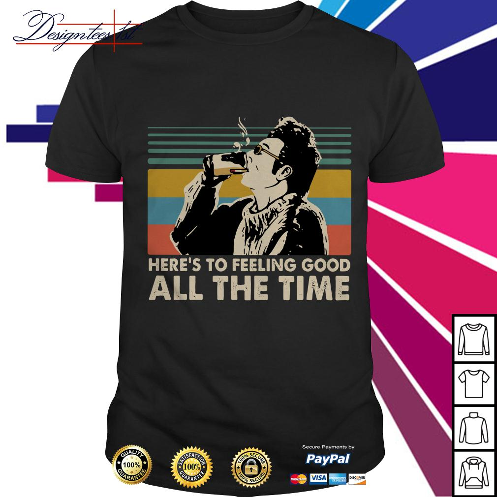 Cosmo Kramer Seinfeld here's to feeling good all the time vintage shirt