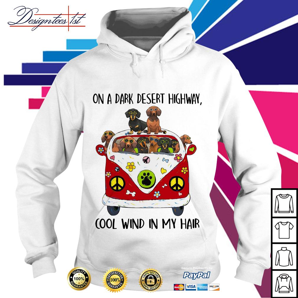 Dachshund hippie on a dark desert highway cool wind in my hair Hoodie