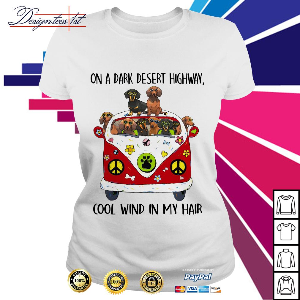 Dachshund hippie on a dark desert highway cool wind in my hair Ladies Tee