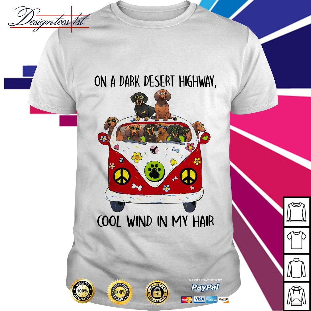 Dachshund hippie on a dark desert highway cool wind in my hair shirt