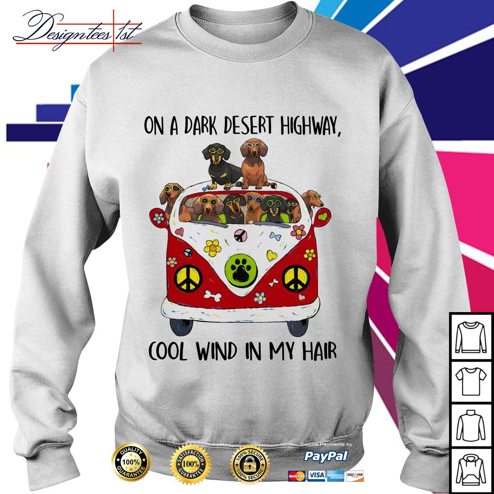 Dachshund hippie on a dark desert highway cool wind in my hair Sweater