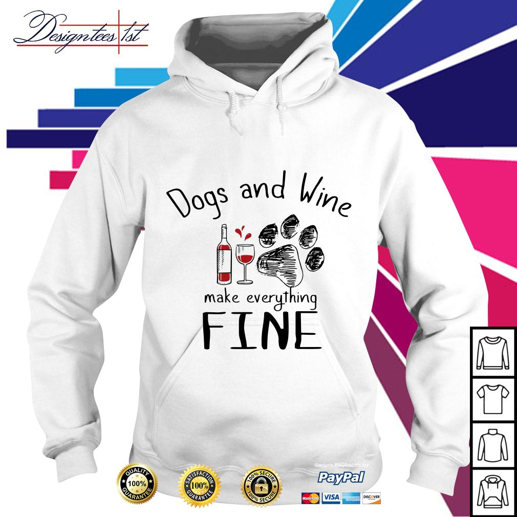 Dogs and wine make everything fine Hoodie