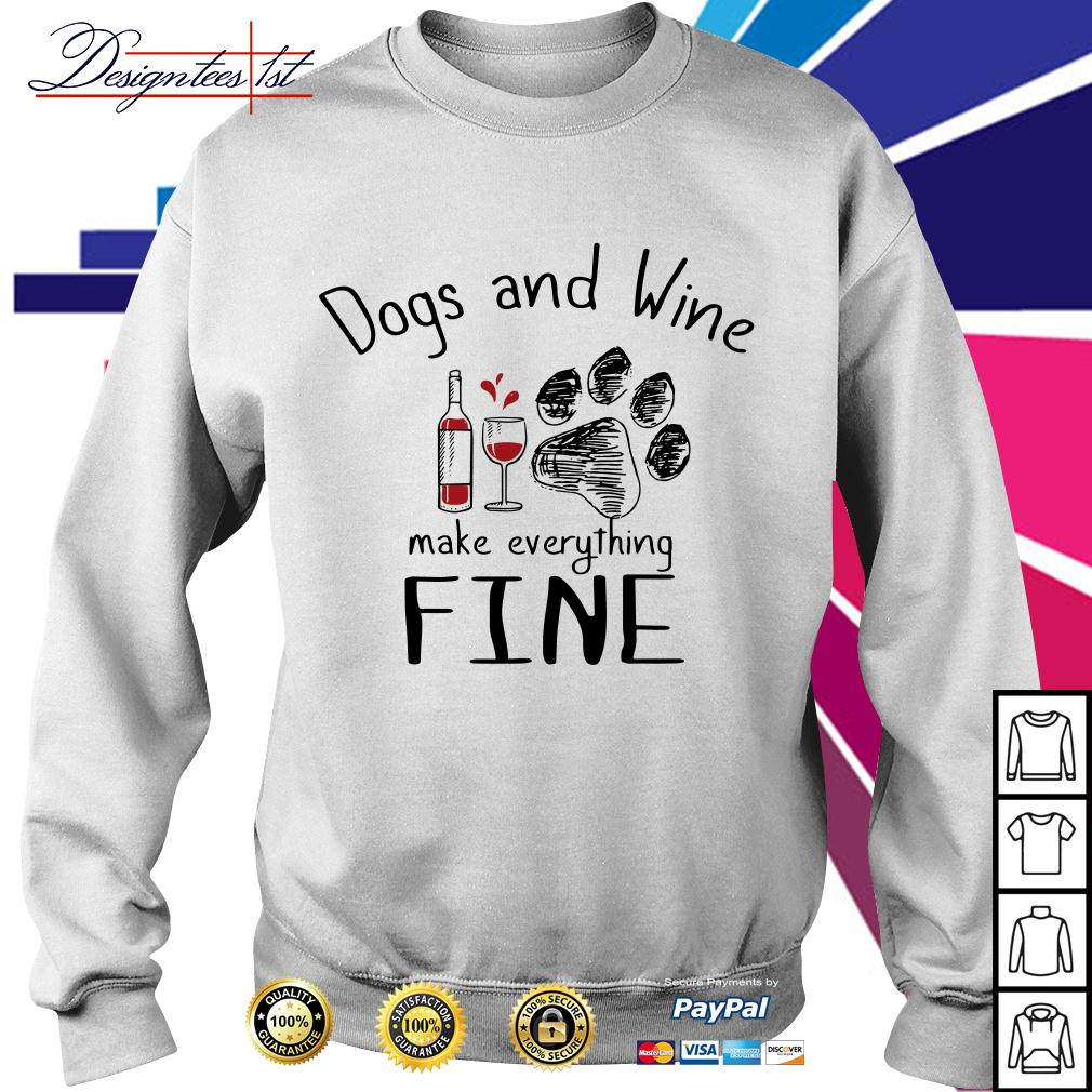 Dogs and wine make everything fine Sweater