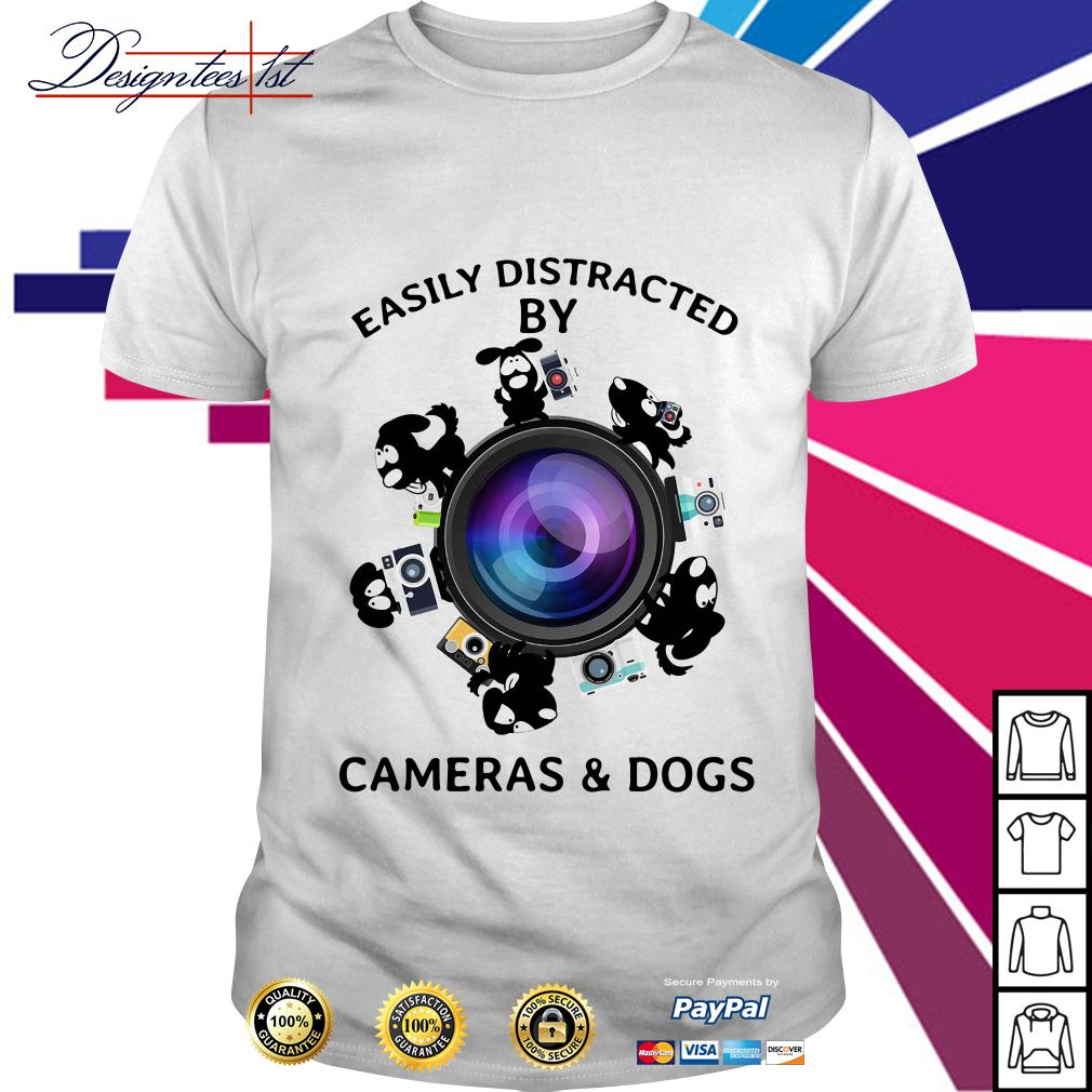 Easily distracted by cameras and dogs shirt