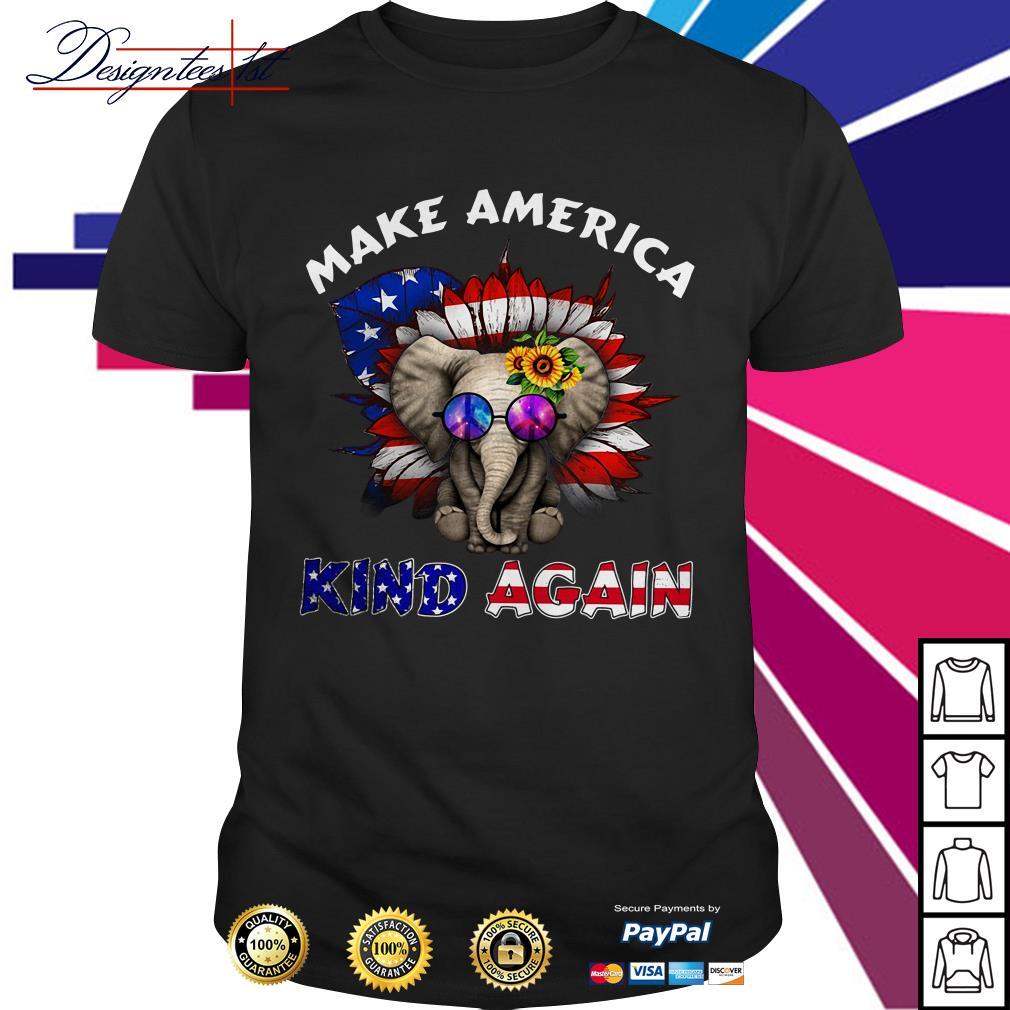 Elephant Sunflower Make America kind again shirt